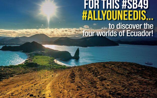 La iniciativa será reforzada desde las redes sociales con fotografías del país con las etiquetas #AllYouNeedIsEcuador y #SB49.
