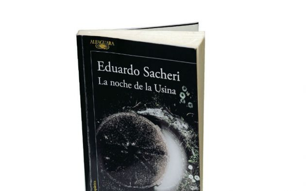 """""""La noche de la Usina"""", de Eduardo Sacheri. 362 páginas. Premio Alfaguara 2016."""